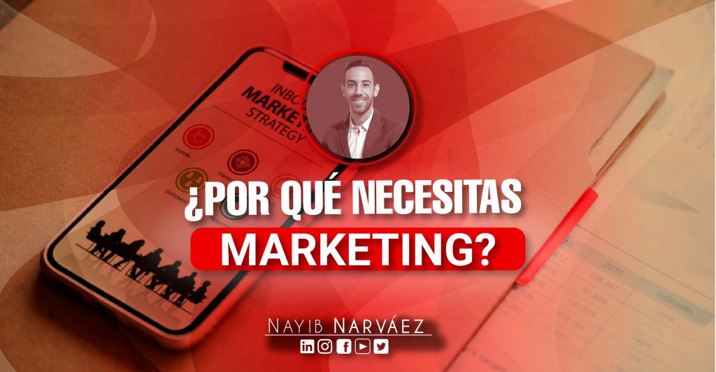 Razones claves del por qué necesitas Marketing
